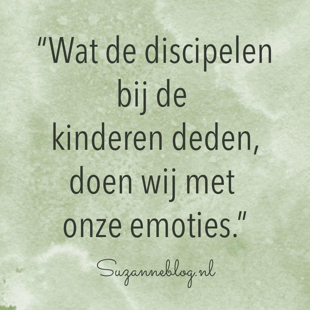 wat de discipelen bij de kinderen deden, doen wij met onze emoties